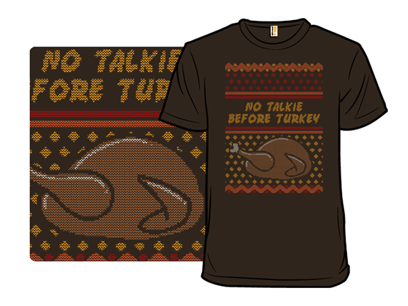 No Talkie Before Turkey T Shirt