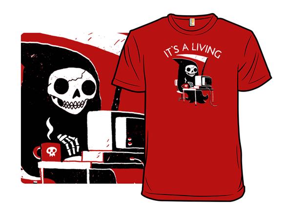 It's A Living T Shirt