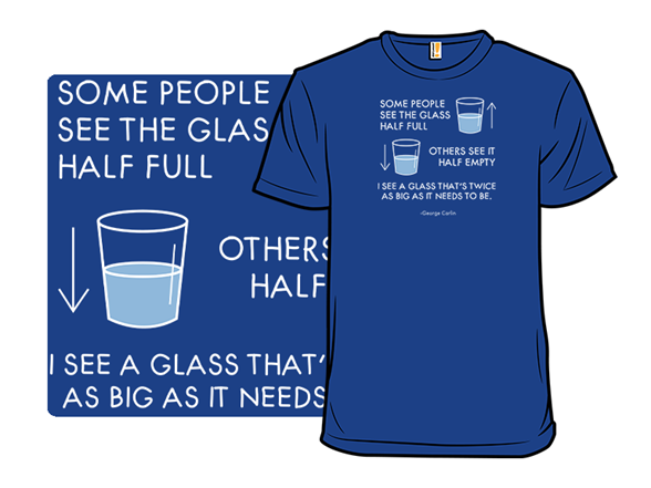 The Glass Is Too Big T Shirt