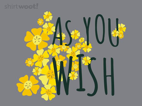 As You Wish T Shirt