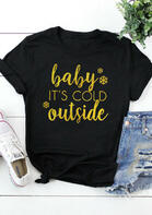 Baby It's Cold Outside T-Shirt Tee - Black