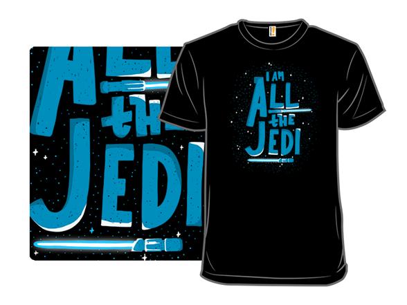 I Am All The Jedi T Shirt