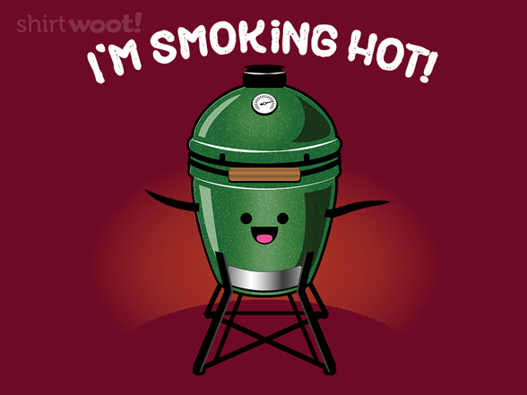 Smoking Hot T Shirt