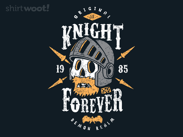 Knight Forever T Shirt