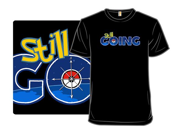 Still Going T Shirt
