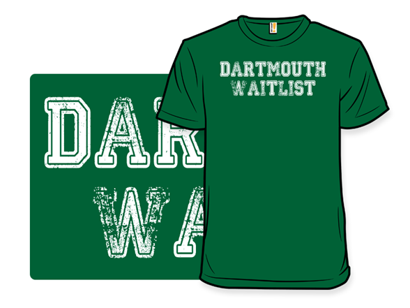 Dartmouth Waitlist T Shirt