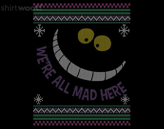 Sweater Mad Here T Shirt