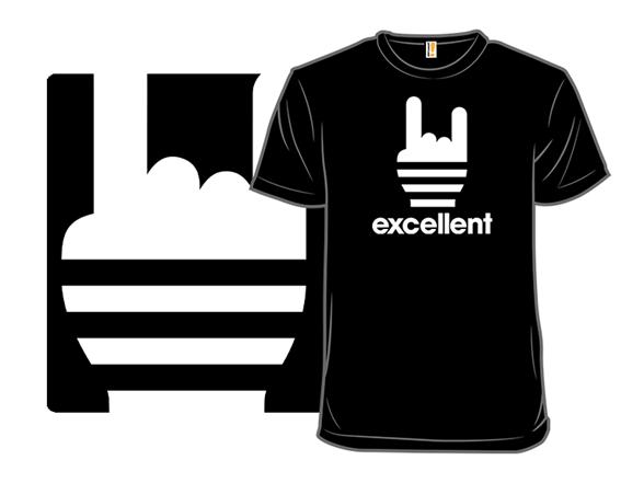 Be Excellent T Shirt