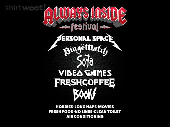 Always Inside Festival T Shirt