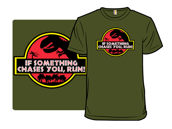 If Something Chases You… T Shirt