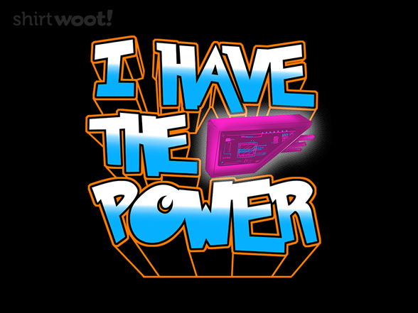 I Have The Power T Shirt