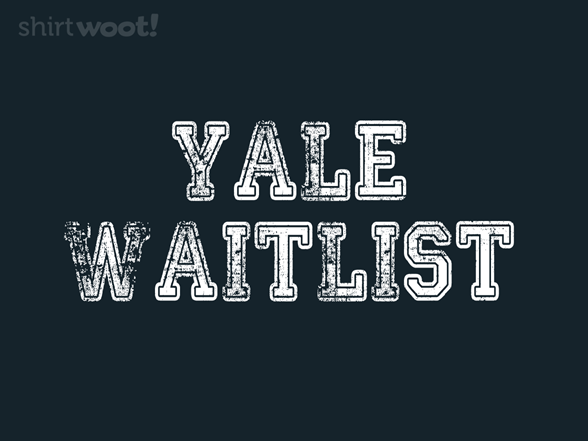 Yale Waitlist T Shirt