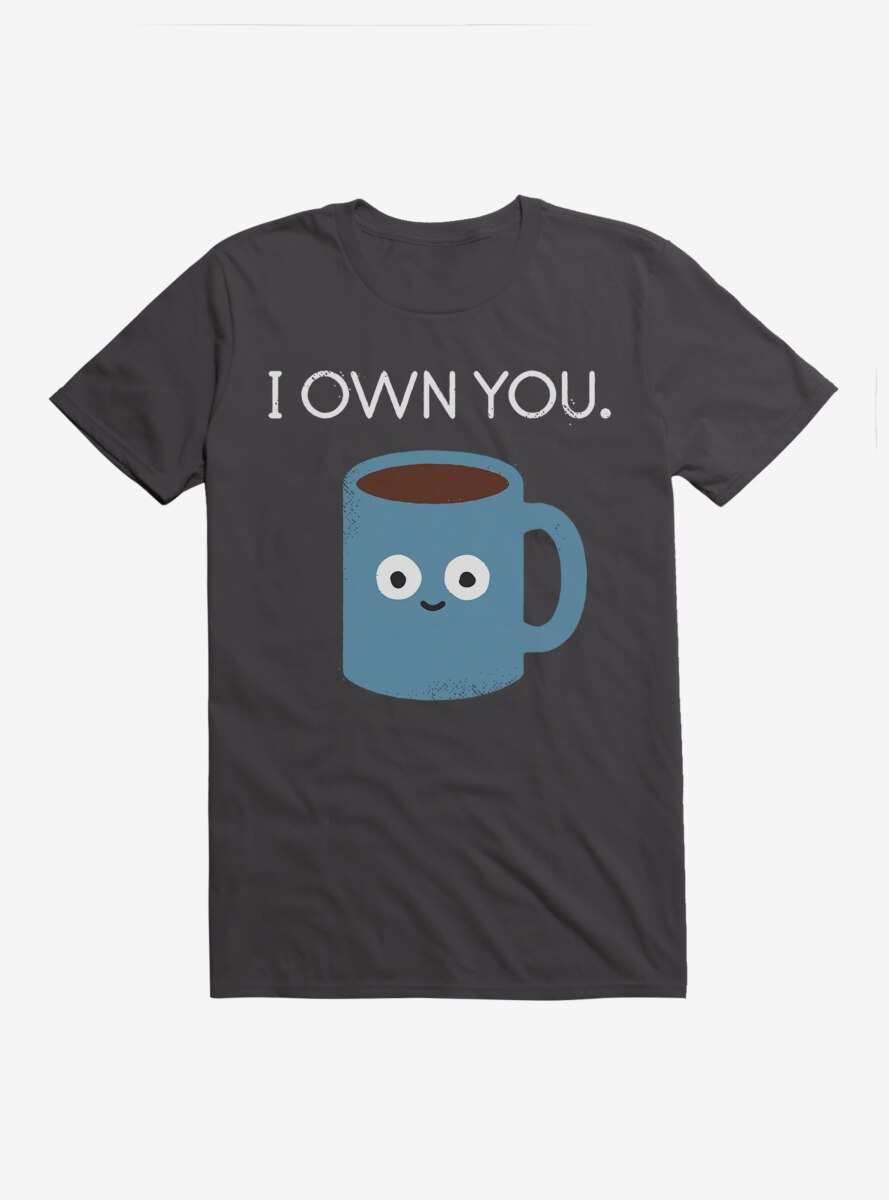 David Olenick I Own You Coffee T-Shirt