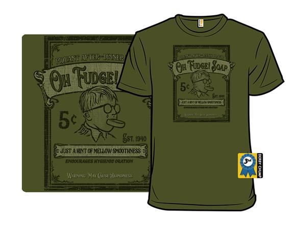 Oh Fudge! Soap T Shirt