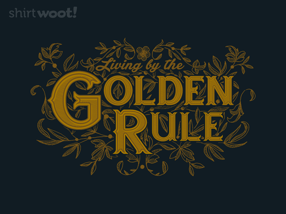 The Golden Rule T Shirt