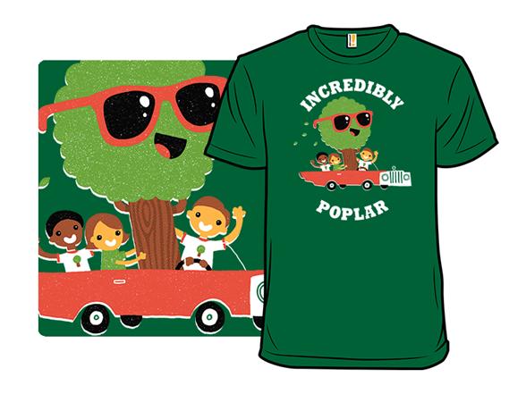 Incredibly Poplar T Shirt