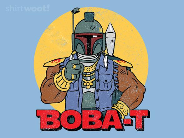 Boba-t T Shirt