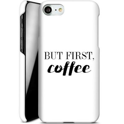 Apple iPhone 8 Smartphone Huelle - But first, coffee! von Erik Scholz