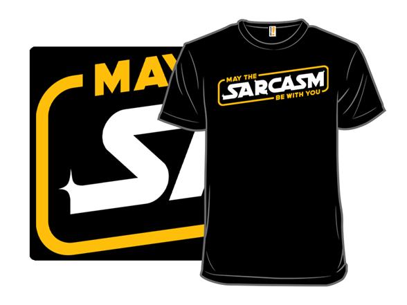Use The Sarcasm T Shirt