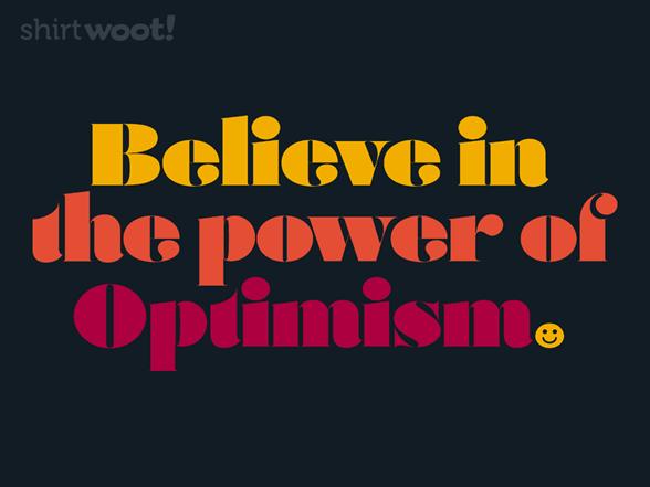 Believe In Optimism T Shirt