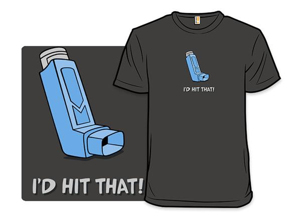 I'd Hit That! T Shirt