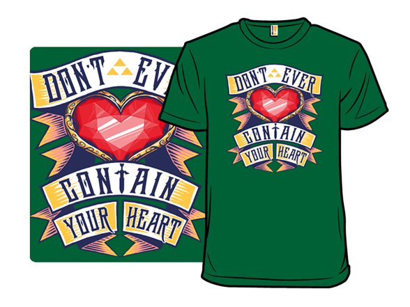 Don't Ever Contain Your Heart T Shirt