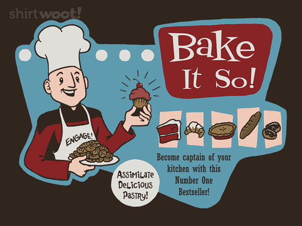 Bake It So! T Shirt