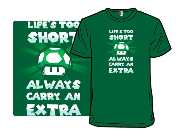 Life's Too Short T Shirt