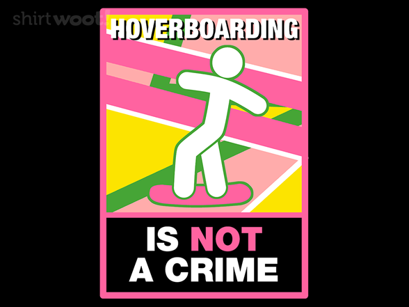 Hoverboarding Is Not A Crime T Shirt