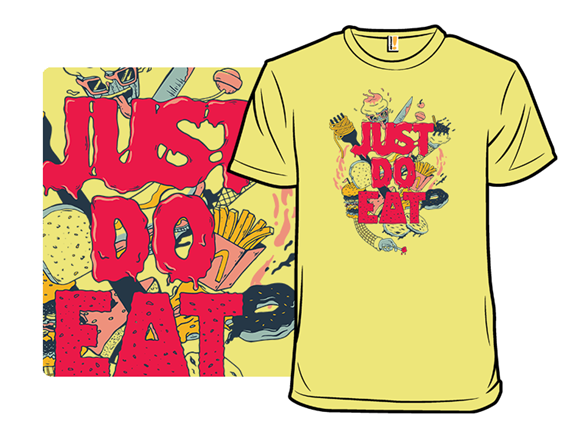 Just Do Eat T Shirt