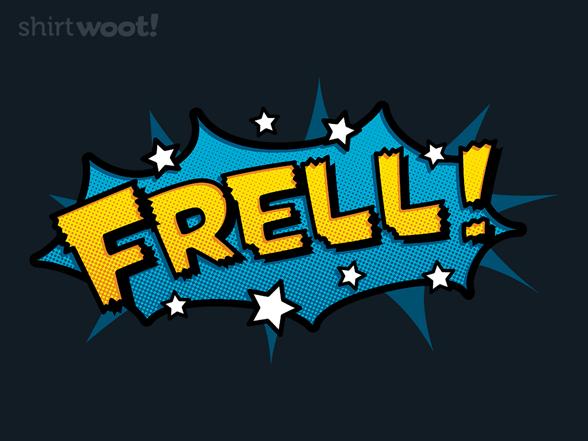 Sci-fi Slang - Frell T Shirt