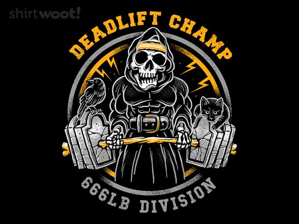 Deadlift Champ T Shirt