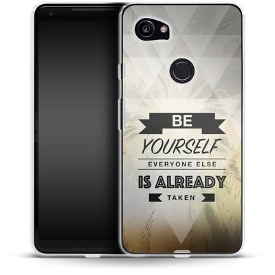 Google Pixel 2 XL Silikon Handyhuelle - Be Yourself von Statements