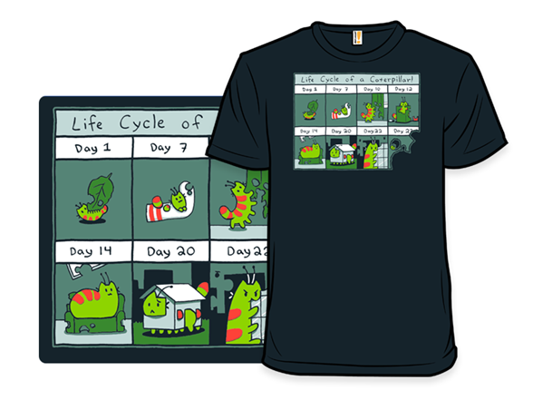 The Life Cycle Of A Caterpillar T Shirt