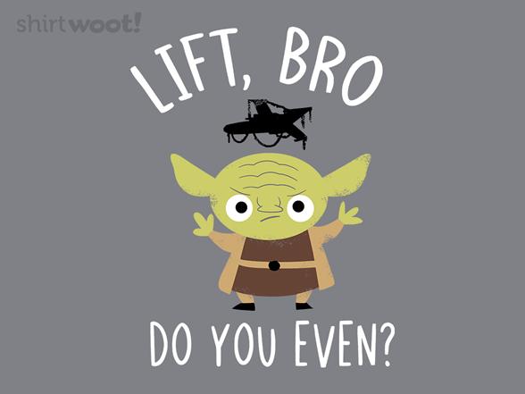 Lift, Do You Even? T Shirt