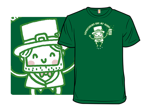 Leprechauns Are My Guide T Shirt