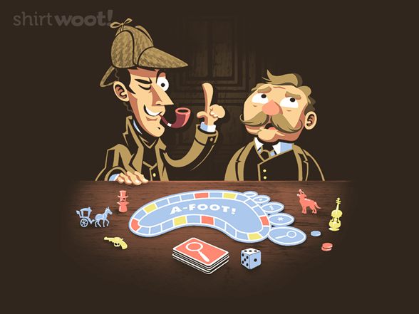 The Game Is Afoot! T Shirt