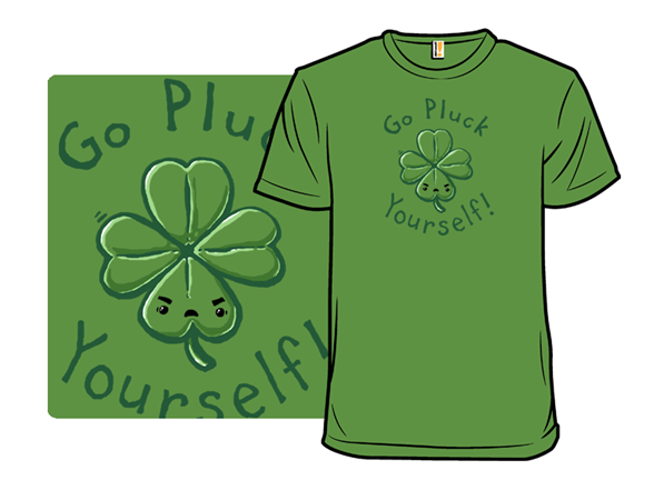 Go Pluck Yourself T Shirt