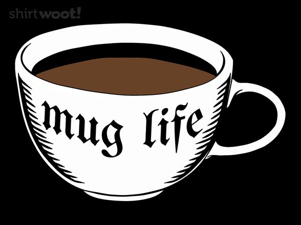 Coffee Mug Life T Shirt