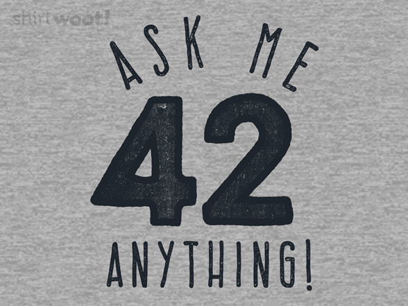 Ask Me Any Question T Shirt