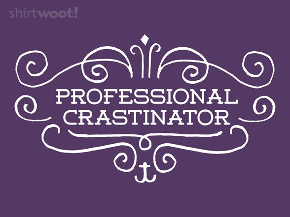 Professional Crastinator T Shirt