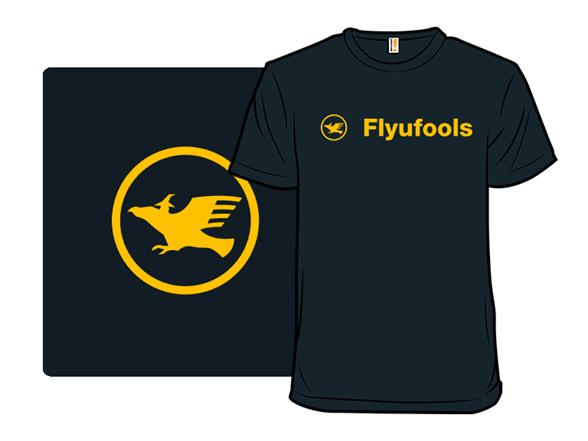 Flyufools T Shirt