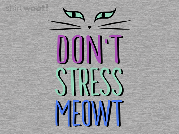 Don't Stress Meowt T Shirt