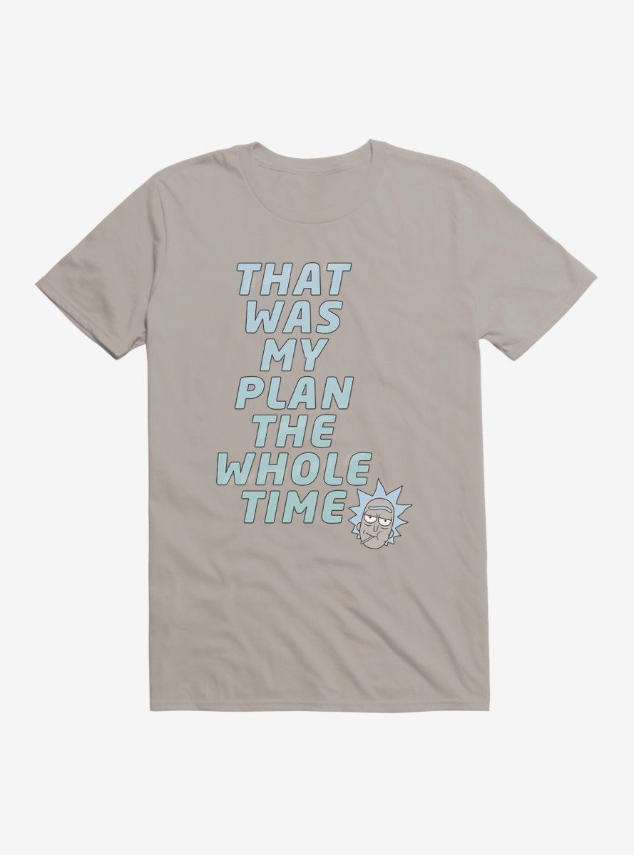 Rick And Morty That Was My Plan The Whole Time T-Shirt