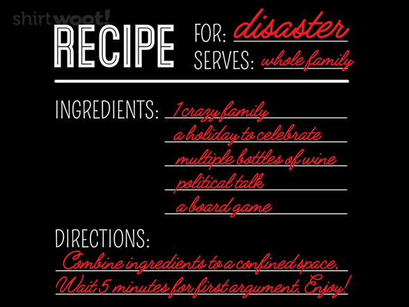 Recipe For Disaster T Shirt