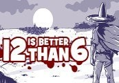 12 is Better Than 6 Steam CD Key