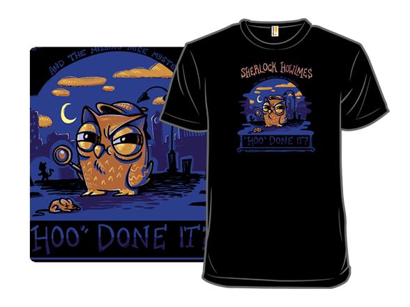Its A hoo Done It T Shirt