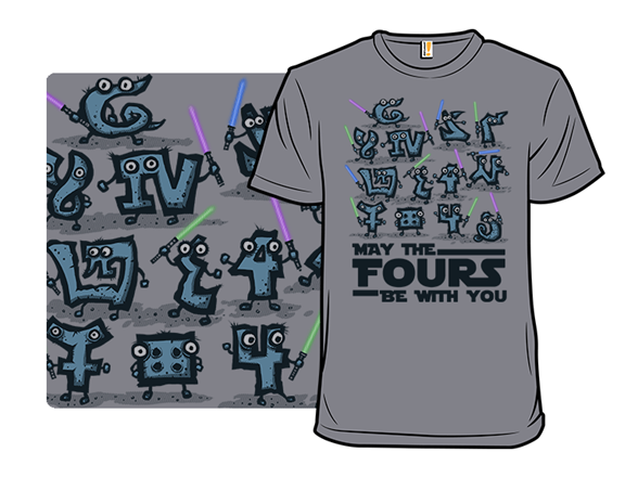 May The Fours Be With You T Shirt