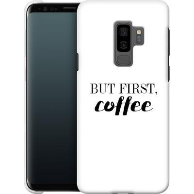 Samsung Galaxy S9 Plus Smartphone Huelle - But first, coffee! von Erik Scholz