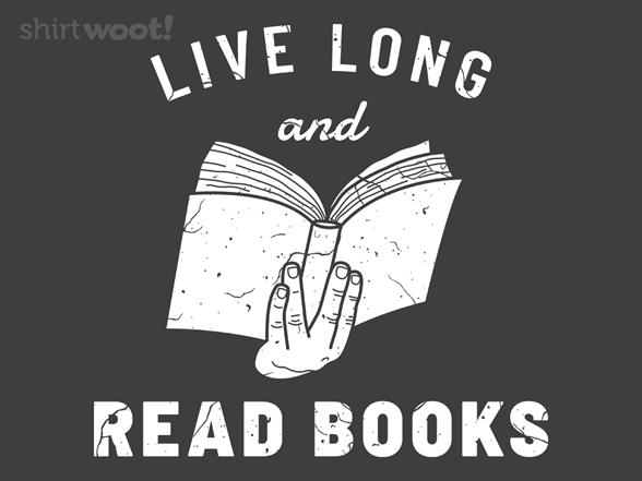 Live Long And Read Books T Shirt
